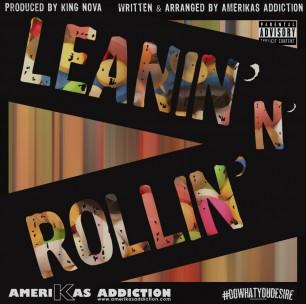 Leanin' N' Rollin' Prod by KING NOVA